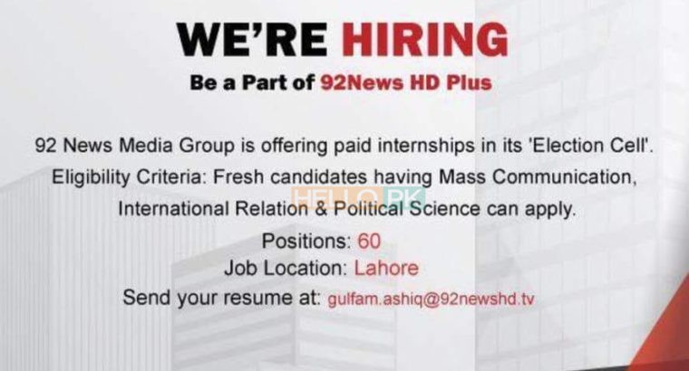 92 News Media Group is offering Paid Internship In Its Election Cell Apply Now.60 Position required
