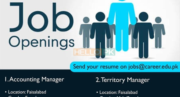 Need Accounting Manager and Territory Manager , Faisal abad