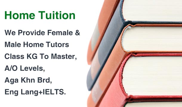 Female & Male Home Tutors.Class KG To Master,A/O Levels,Aga Khn Brd,Eng Lang