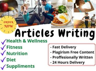 I will write SEO Articles,blog posts on health,fitness,nutrition